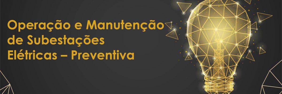 OPERAÇÃO E MANUTENÇÃO DE SUBESTAÇÕES ELÉTRICAS – PREVENTIVA