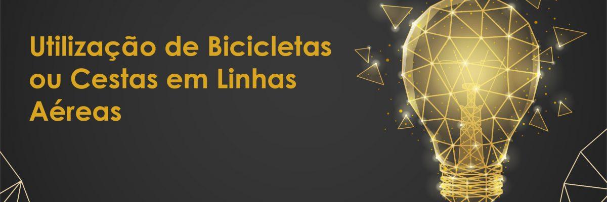 UTILIZAÇÃO DE BICICLETAS OU CESTAS EM LINHAS AÉREAS